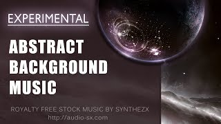 EXPERIMENTAL background music / Abstract music - Royalty free stock music by Synthezx