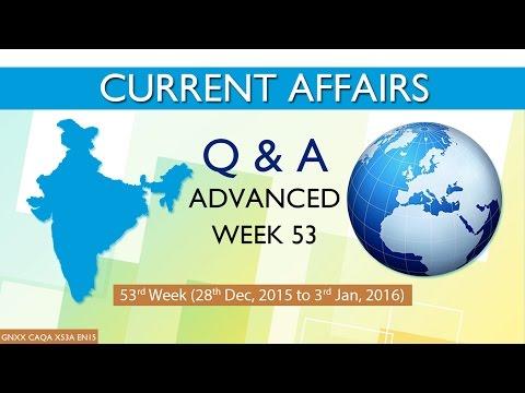 Current Affairs Q&A (Advanced) 53rd Week (28th Dec, 2015 to 3rd Jan, 2016)