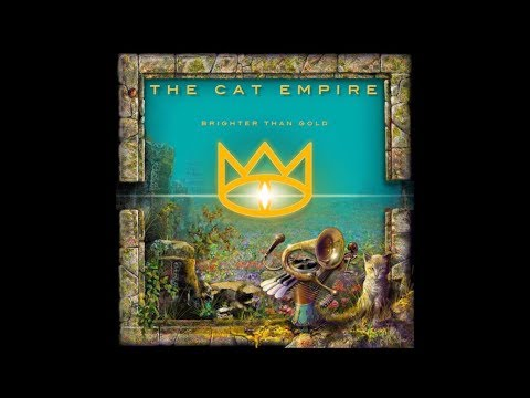The Cat Empire - Brighter than Gold