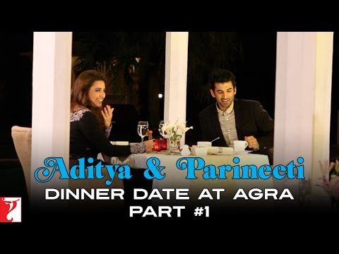 Aditya & Parineeti Dinner Date At Agra - Part 1 - Daawat-e-Ishq