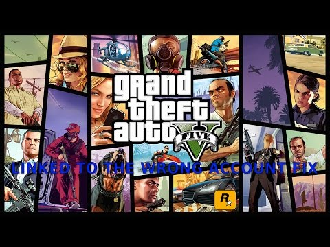 Fix GTA V Problem: Linked To The Wrong Account
