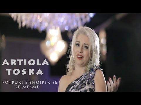 ARTIOLA TOSKA - POTPURI E SHQIPERISE SE MESME ( Official VIdeo )