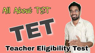TET/Teacher Eligibility Test/Scope of TET/All about TET