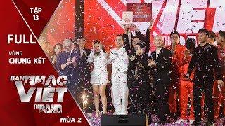 Chung Kết Ban Nhạc Việt Mùa 2 | Các band cạnh tranh quyết liệt, An Nam trở lại gây ấn tượng mạnh mẽ