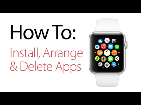How to Install, Arrange, and Delete Apps on the Apple Watch