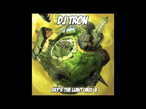 DJ Tron - Sky's the Limit Mix 6