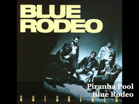 Blue Rodeo - Piranha Pool