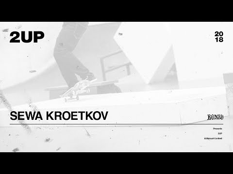 Sewa Kroetkov - 2UP | 2018