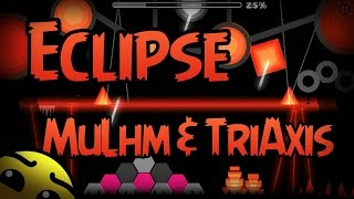 [Geometry Dash 2.0] Eclipse by MuLhm & TriAxis