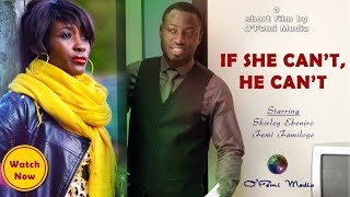 If She Can't, He Can't, a Short Film by Femi Familoye