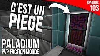 UNE BASE PIÉGÉE ?! - Episode 103 | PvP Faction Moddé - Paladium S4