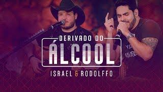 Israel e Rodolffo - Derivado do Álcool (Onde a Saudade Mora) [Vídeo Oficial]