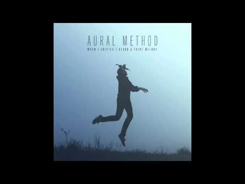 Aural Method - The Golden Light Swelled Somber in the East