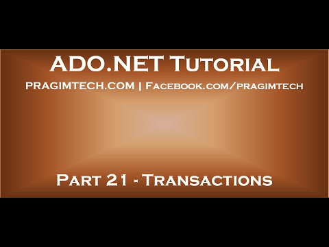 Part 21   Transactions in ADO NET