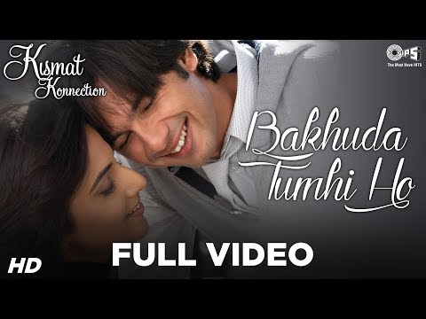Bakhuda Tumhi Ho - Atif Aslam & Alka Yagnik - Kismat Konnection - Full Song video