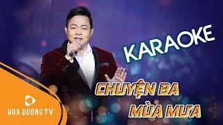 [KARAOKE] Chuyện Ba Mùa Mưa - Quang Lê | Tone Nam - Beat Gốc | Hoa Dương TV