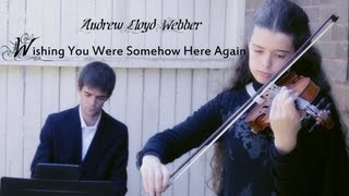 Wishing You Were Somehow Here Again - Violin & Piano Instrumental (Phantom of The Opera)