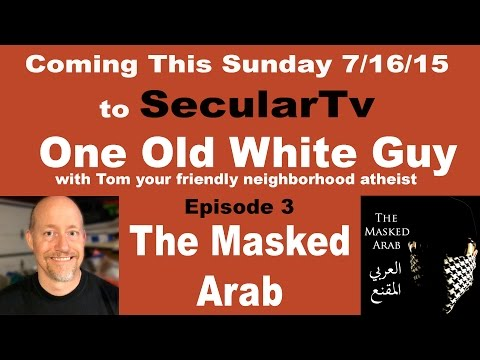 Atheist on... The Masked Arab