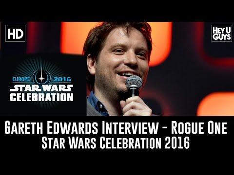 Director Gareth Edwards Rogue One Panel Interview - Star Wars Celebration 2016