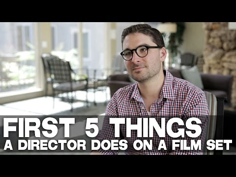 First 5 Things A Director Does On A Film Set by James Kicklighter