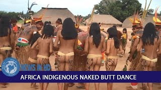 VIDEO: AFRICA INDIGENOUS NAKED BUTT DANCE