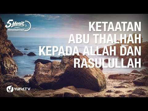 5 Menit yang Menginpirasi: Ketaatan Abu Thalhah Kepada Allah dan Rasulullah