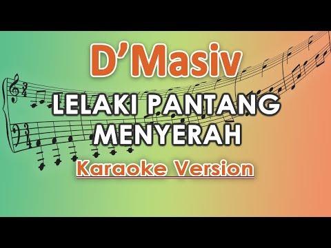 Download D'MASIV - Lelaki Pantang Menyerah Karaoke  Tanpa Vokal by regis Mp4 baru