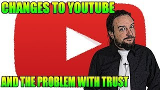 New Changes to YouTube and the Trust Problem