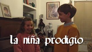 La niña prodigio | Corto de humor - Cantarillo Films