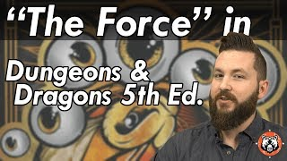 The Force in DnD 5e - Star Wars Dungeons and Dragons