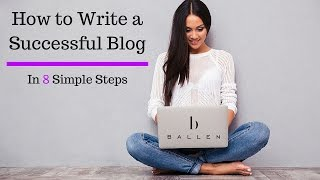 How to Write a Successful Blog in 8 Simple Steps