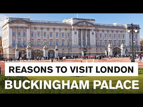 Reasons to visit London: Buckingham Palace Tour