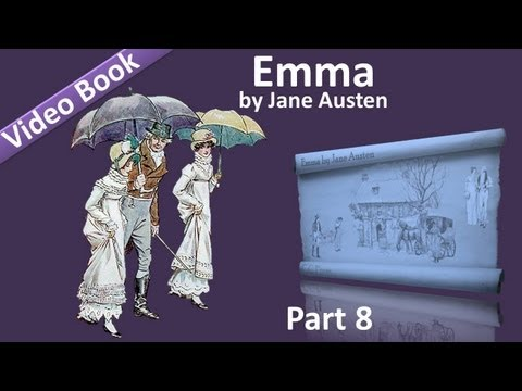 Part 8 - Emma by Jane Austen (Vol 3: Chs 14-19)