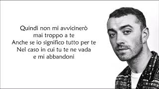 Sam Smith -  Too Good At Goodbyes || Traduzione in Italiano