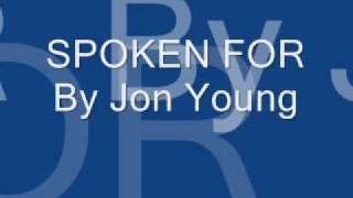 Watch Jon Young Spoken For video