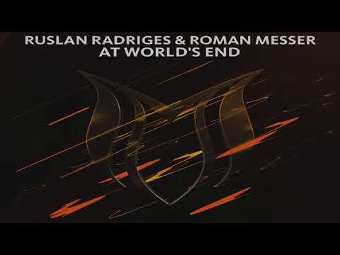 Ruslan Radriges & Roman Messer - At World's End (Extended Club Mix)