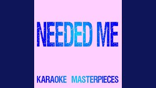 Needed Me Originally Performed By Rihanna Instrumental Karaoke Version