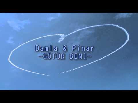 Götür Beni (Cover by Damla&Pinar)