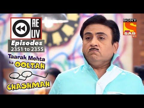 Weekly Reliv | Taarak Mehta Ka Ooltah Chashmah | 4th December  to 8th December 2017 |Ep 2351 to 2355 thumbnail