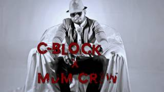 C Block ft MDM Crew