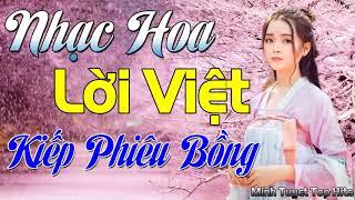 Liên Khúc Kiếp Phiêu Bồng - Nhạc Hoa Lời Việt Hay Nhất 2019   Nhạc Hoa Lời Việt Vạn Người Mê