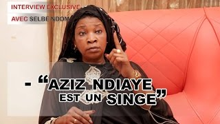 Interview Exclusive - Selbe Ndom: ''Aziz Ndiaye est un singe''