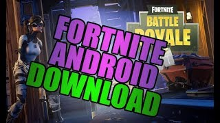 Fortnite Android - Download Fortnite on Android [Download APK] MAY 2018