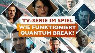 TV Serie im Videospiel: Wie funktioniert Quantum Break?