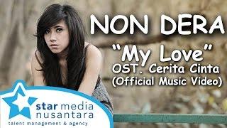 NON DERA - My Love OST. Cerita Cinta (Video Klip)
