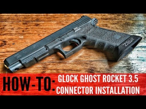 HOW-TO:INSTALLING GLOCK GHOST ROCKET 3.5 TRIGGER CONNECTOR