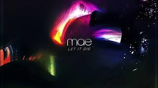 Mae - Let It Die (Listening Video)