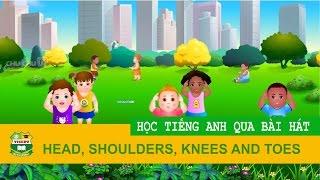 Học tiếng anh cho bé qua bài hát: Bộ phận cơ thể (Head, shoulders, knees and toes)