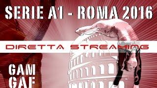 ROMA - 3ª giornata Serie A1 2016 GAM/GAF