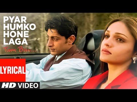 Pyar Humko Hone Laga Full Song with Lyrics | Tum Bin | Priyanshu Chatterjee, Sandali Sinha